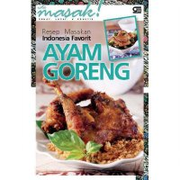 [SCOOP Digital] Resep Masakan Indonesia Favorit Ayam Goreng