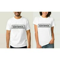 Tumblr Tee / T-Shirt / Kaos Couple Sudah Bahagia Warna Putih