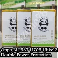 Baterai Oppo U705 Oppo Ulike 2 U7015 Blp537 Double Power Ic Protection