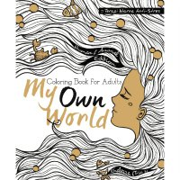 My Own World: Coloring Book for Adults (Terapi Warna Anti Stres) Edisi Human & Animal
