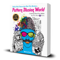 Pattern Illusion World: Coloring Book for Adults (My Own World 4)