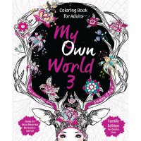 My Own World 3: Coloring Book for Adults (Terapi Warna Anti Stres) Family Edition