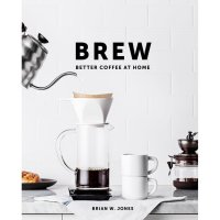Buku Import - BREW Better Coffee at Home Hardcover