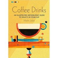 Buku Import : Coffee Drinks: An illustrated infographic guide /BOEN126