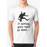 T-shirt If nothing goes right go down - white