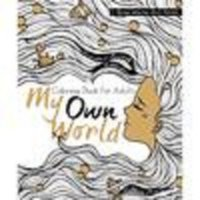 My Own World: Coloring Book for Adults