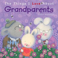[HelloPandaBooks] The Things I Love About Grandparents (Soft Cover) - (Author: Trace Moroney)