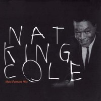 NAT KING COLE - MOST FAMOUS HITS