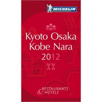 MICHELIN Guide - Kyoto Osaka Kobe Nara 2012: Restaurants & Hotels (Michelin Red Guide Kyoto & Osaka) [Paperback]
