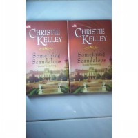Novel HR : Christie Kelley - Something Scandalous Skandal Terselubung