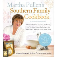 Martha Pullen's Southern Family Cookbook: Reflect on the Past, Rejoice in the Present, and Celebrate Future Gatherings with More Than 250 Heirloom Rec (Hardcover)