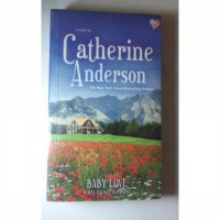 Novel Historical Catherine Anderson - Baby Love Hati Yang Rapuh