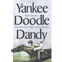 Yankee Doodle Dandy: The Life and Times of Tod Sloan (Hardcover)