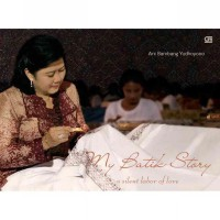 [SCOOP Digital] My Batik Story – a silent labor of love by Ani Bambang Yudhoyono