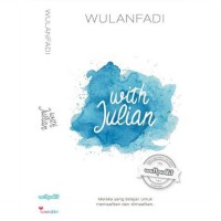 With Julian (TTD)	(Soft Cover) oleh Wulan Fadi