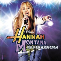 Miley Cyrus - Hannah Montana: Best Of Both Worlds Concert
