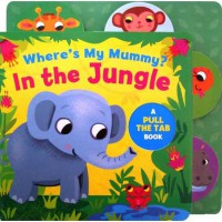 [HelloPandaBooks] Where's My Mummy? In the Jungle - A Pull the Tab Board Book