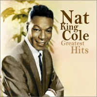 Nat King Cole - Greatest Hits / 90 Anniversary Birthday Best Of Nat King Cole
