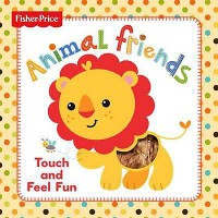 [Hellopandabooks] Fisher Price Animal Friends Touch and Feel Fun Board Book