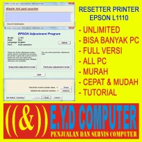 RESSETER EPSON L1110 UNLIMITED BANYAK PC RESETTER ALL PC RESET RESETER PRINTER PRINT SOFTWARE APLIKASI ADJPROG ADJUSMENT L 1110