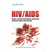 HIV/AIDS; MODEL LAYANAN PROFESIONAL KONSELING BERBASIS FRONT END ANALYSIS