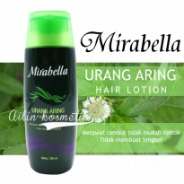 Terbaru!!/ MIRABELLA URANG ARING HAIR LOTION 180 ML/ ALK363