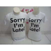 Kaos Couple / Baju Pasangan / Soulmate Sorry I'm Late