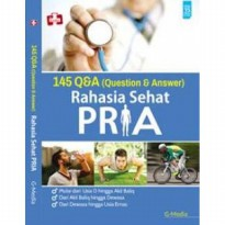 Rahasia Sehat Pria,145 Q & A ( Question & Answer)