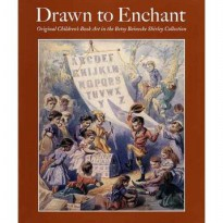 Drawn to Enchant: Original Children's Book Art in the Betsy Beinecke Shirley Collection (Hardcover)