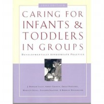 Caring for Infants and Toddlers in Groups: Developmentally Appropriate Practice (2003) (Paperback)
