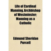 Life of Cardinal Manning Archbishop of Westminster Volume 2 Manning as a Catholic (Paperback)