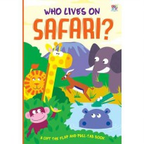 [Hellopandabooks] Who Lives on Safari? A Lift The Flap and Pull-Tab Book