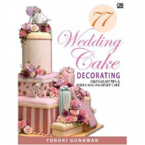 [SCOOP Digital] 77 Wedding Cake Decorating by Yongki Gunawan