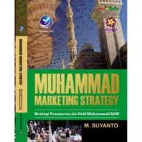 Muhammad Marketing Strategy, Pemasaran Ala Nabi Muhammad SAW