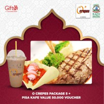 Puasa 8 - O CREPES PACKAGE 5 + Pisa Kafe Value 50K Voucher