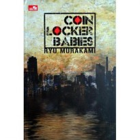 Novel Misteri : Coin Locker Babies (Ryu Murakami)