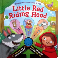 Buku Anak Create Your Own Noisy Story Little Red Riding Hood
