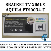 Promo Braket\Bracket TV Ximus Aquila PTS0034T LED\LCD 10-32 inch Wall Mount