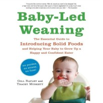 Baby-Led Weaning: The Essential Guide to Introducing.. [eBook/e-book]