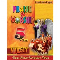 Baru Buku Praise  Worship 5 Plus Majesty . Plus Not Angka .