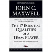 Buku 17 Essential Qualites of A Team Player. John C. maxwell