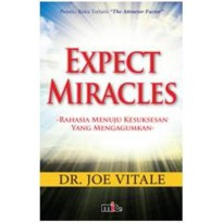 Buku Expect Miracle. Dr. Joe Vitale