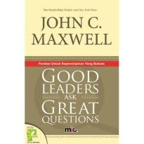 Buku Good Leaders Ask Great Questions. John C. Maxwell