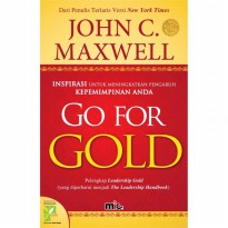 Buku Go For Gold HC. John C. Maxwell