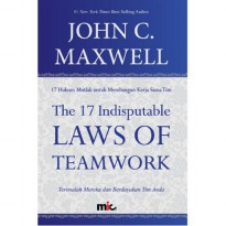 Buku The 17 Indisputable Laws Of Team Work. John C. Maxwell Teamwork