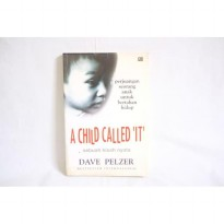 Novel A Child Called It. Dave Pelzer. Kisah Nyata Perjuangan Anak.