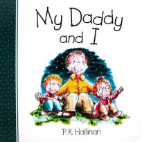 Terlaris Buku Edukasi Anak My Daddy and I Character Building Board Book (author P.K.Hallinan)