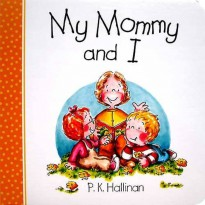 Terlaris Buku Edukasi Anak My Mommy and I Character Building Board Book (author P.K.Hallinan)