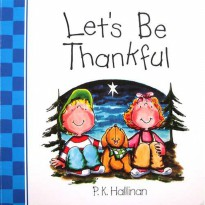Terlaris Buku Edukasi Anak Let's Be Thankful - Character Building Board Book (PK Hallinan)