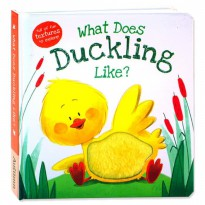 Terlaris Buku Edukasi Anak What Does Duckling Like? Touch & Feel Board Book